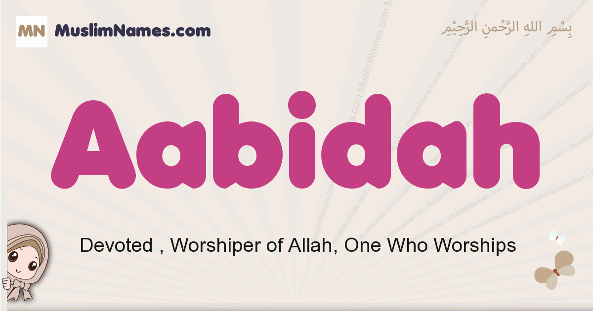 Aabidah muslim girls name and meaning, islamic girls name Aabidah