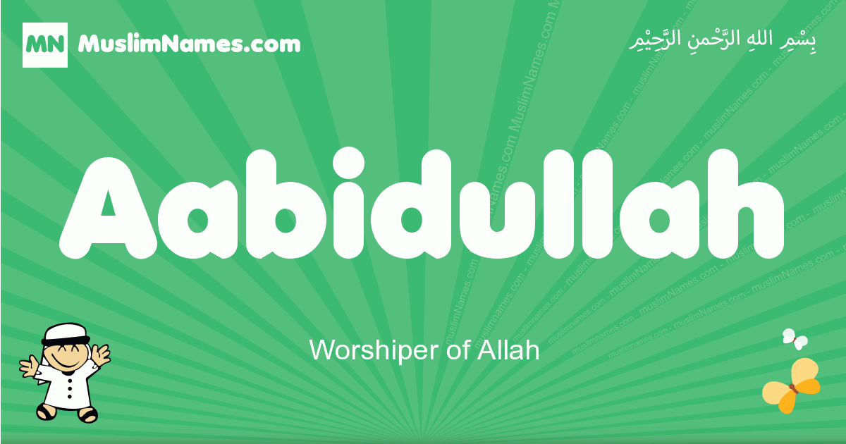 aabidullah arabic boys name and meaning, quranic boys name aabidullah