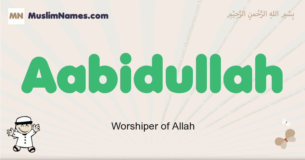 Aabidullah muslim boys name and meaning, islamic boys name Aabidullah