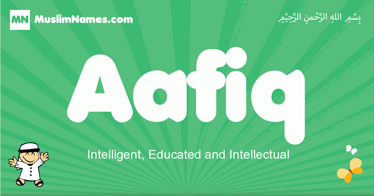 aafiq arabic boys name and meaning, quranic boys name aafiq