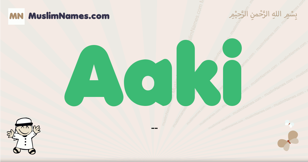 Aaki muslim boys name and meaning, islamic boys name Aaki