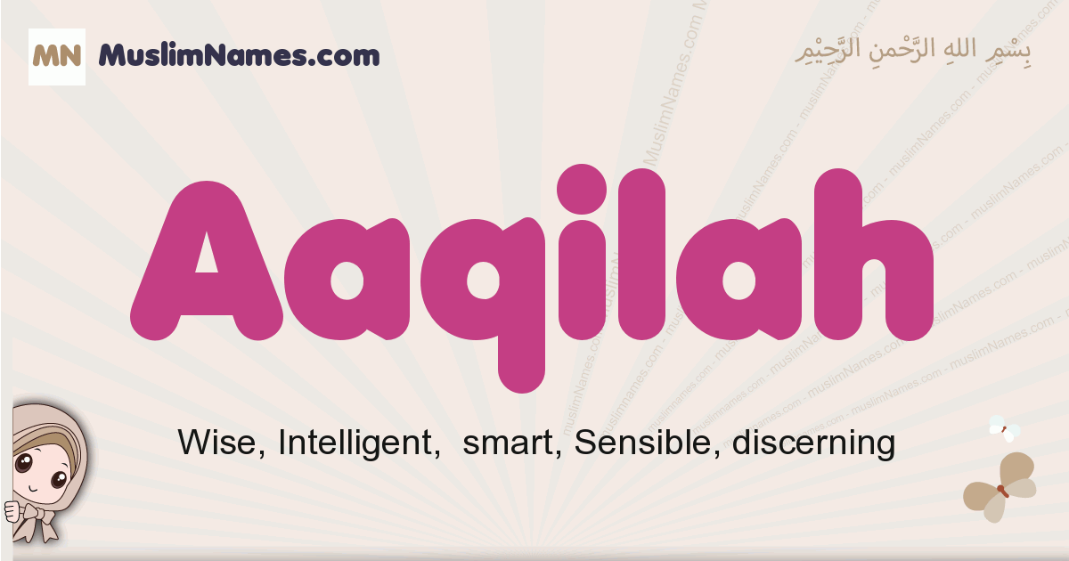 Aaqilah muslim girls name and meaning, islamic girls name Aaqilah
