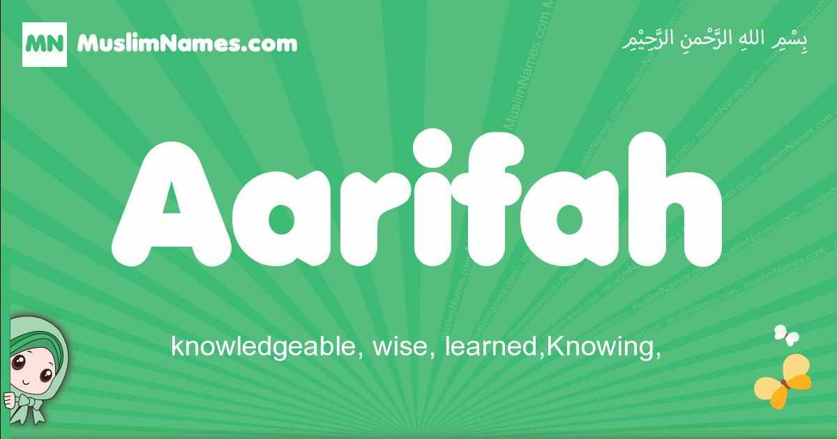 aarifah arabic girl name and meaning, quranic girls name aarifah