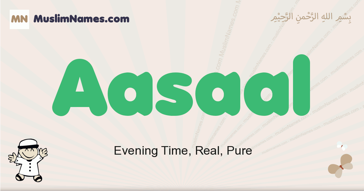Aasaal muslim boys name and meaning, islamic boys name Aasaal