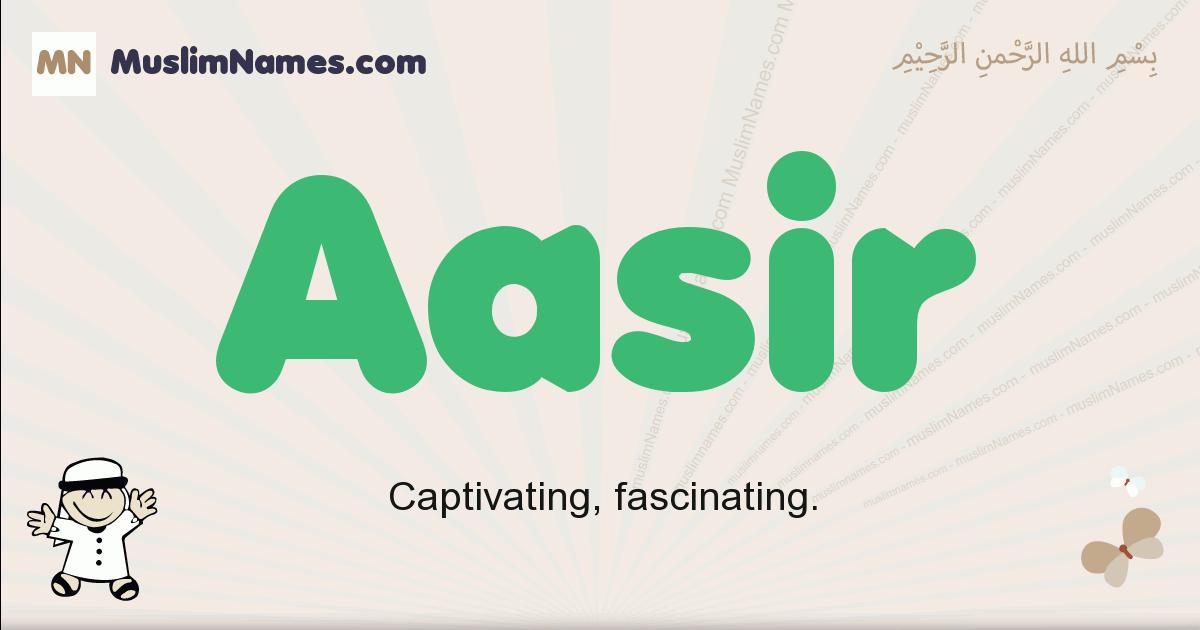 Aasir muslim boys name and meaning, islamic boys name Aasir