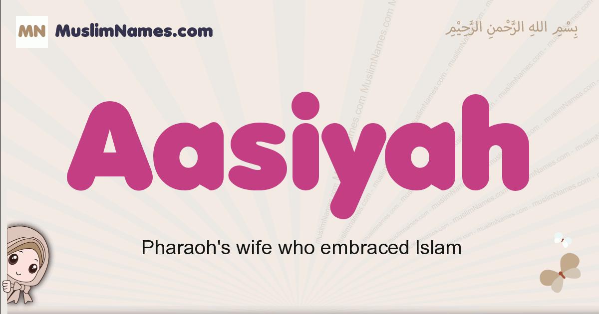 Aasiyah muslim girls name and meaning, islamic girls name Aasiyah