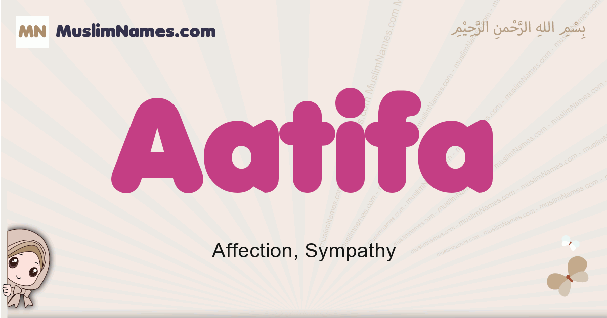 Aatifa muslim girls name and meaning, islamic girls name Aatifa