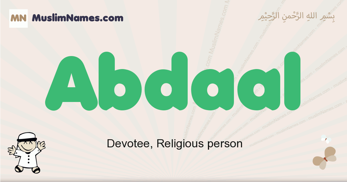 Abdaal muslim boys name and meaning, islamic boys name Abdaal