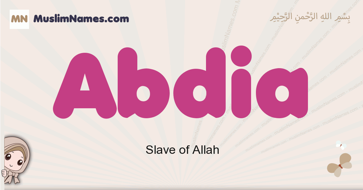 Abdia muslim girls name and meaning, islamic girls name Abdia