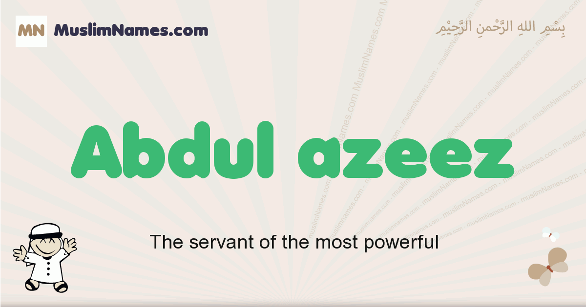Abdul Azeez muslim boys name and meaning, islamic boys name Abdul Azeez