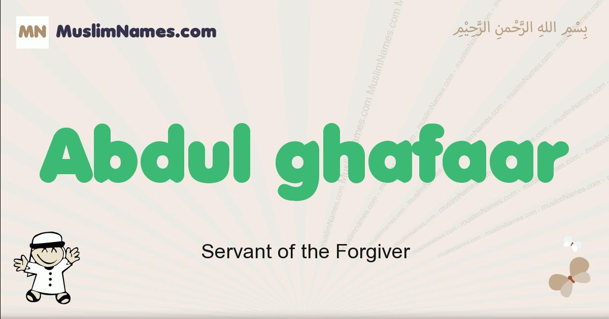 Abdul Ghafaar muslim boys name and meaning, islamic boys name Abdul Ghafaar