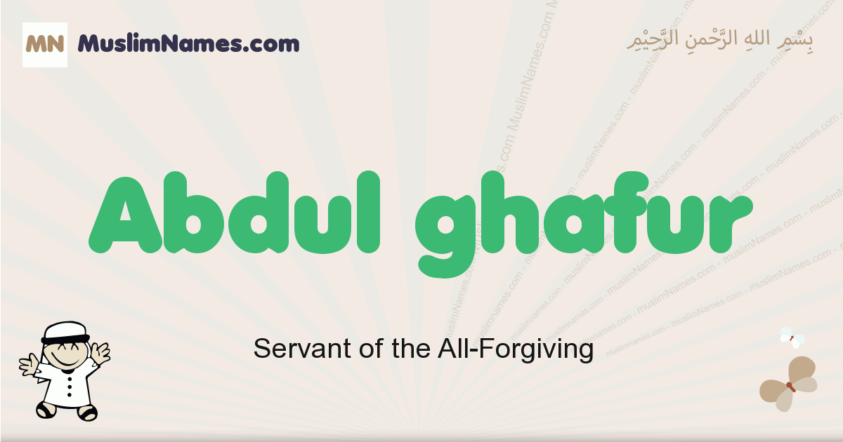 Abdul Ghafur muslim boys name and meaning, islamic boys name Abdul Ghafur