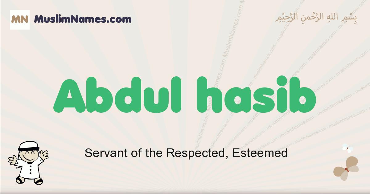 Abdul Hasib muslim boys name and meaning, islamic boys name Abdul Hasib
