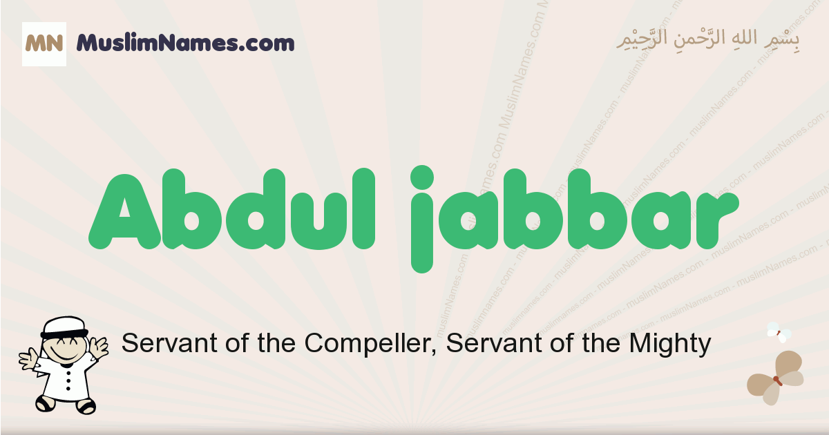 Abdul Jabbar muslim boys name and meaning, islamic boys name Abdul Jabbar