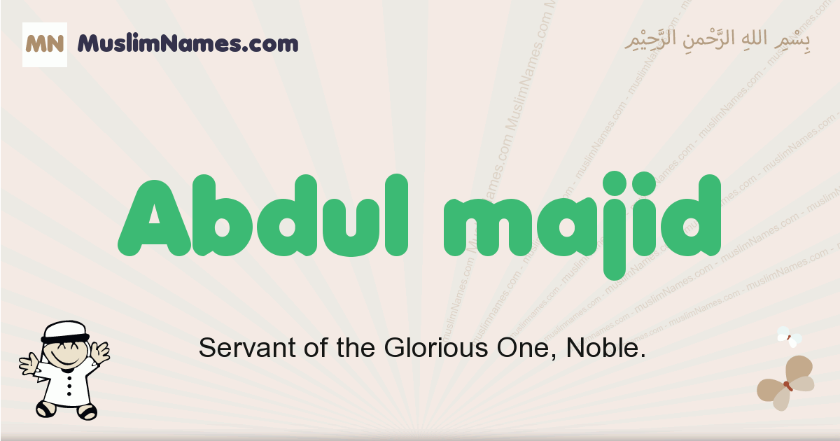 Abdul Majid muslim boys name and meaning, islamic boys name Abdul Majid