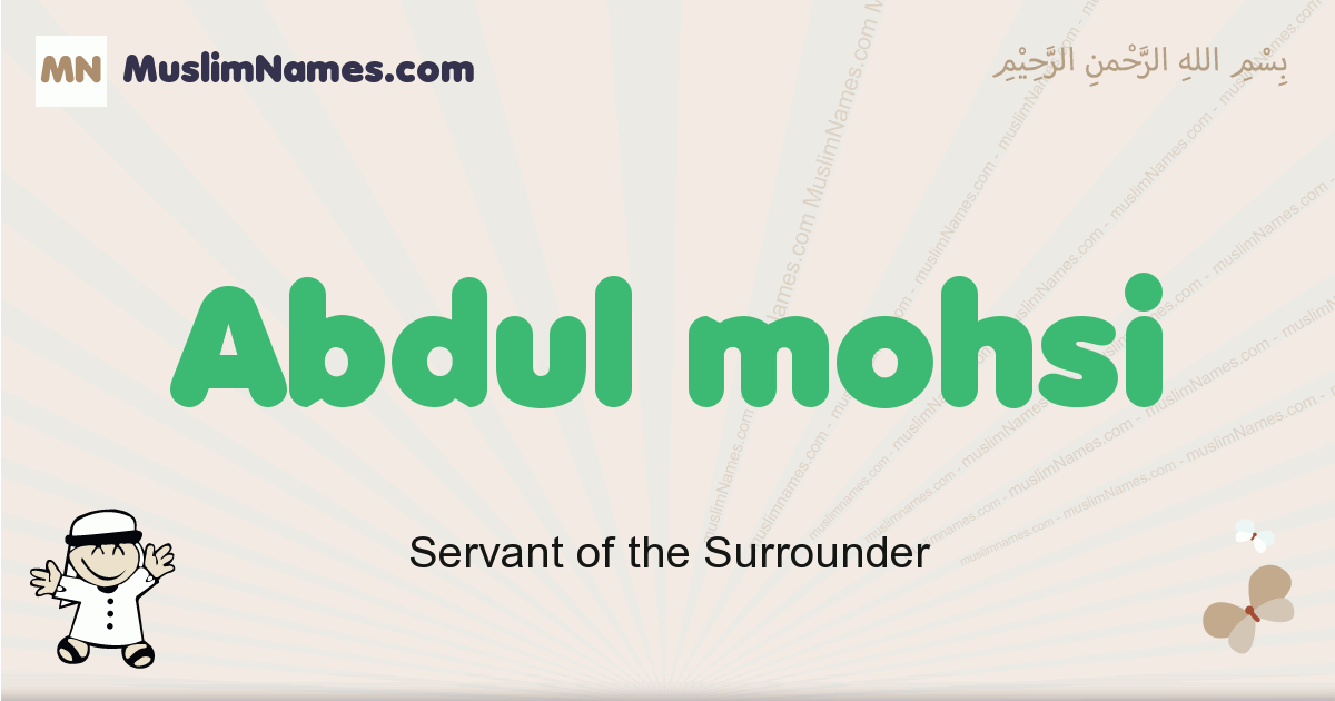 Abdul Mohsi muslim boys name and meaning, islamic boys name Abdul Mohsi