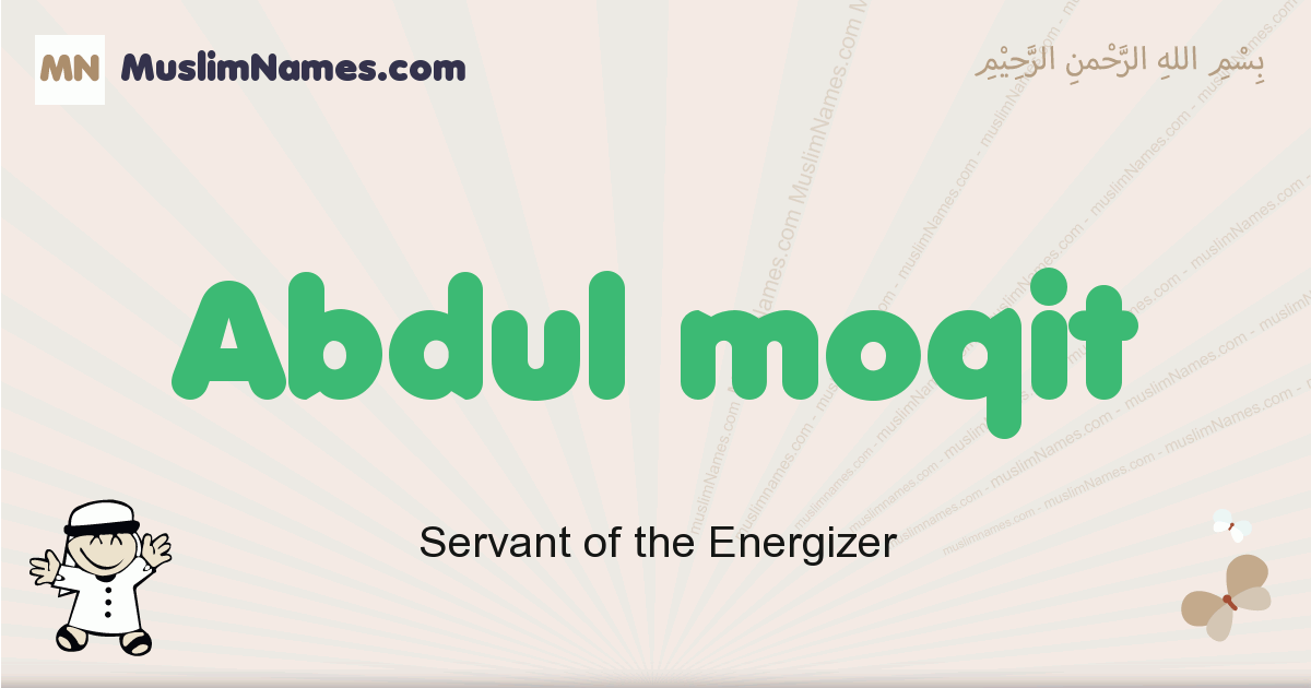 Abdul Moqit muslim boys name and meaning, islamic boys name Abdul Moqit