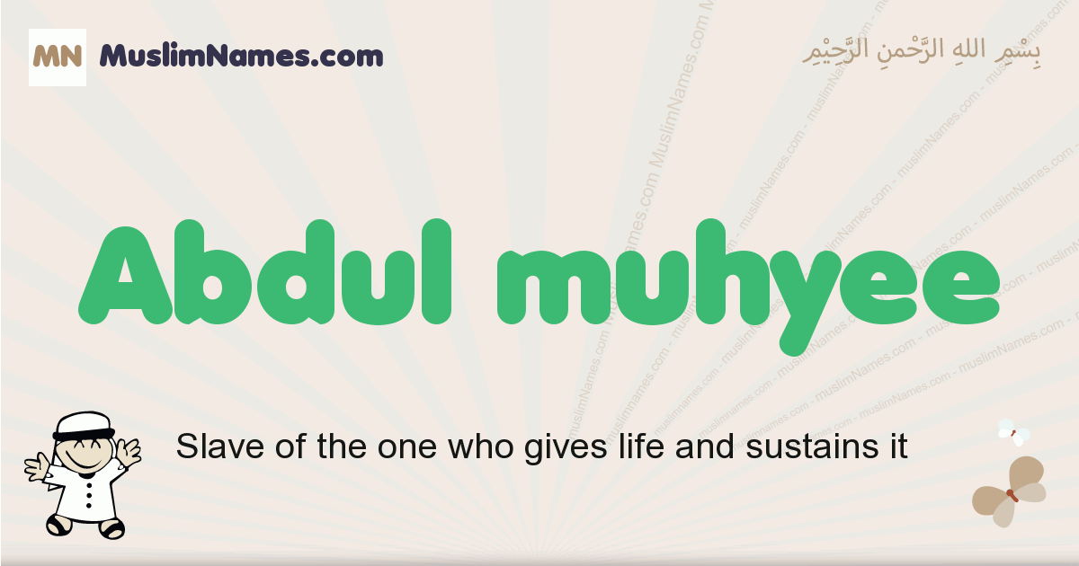 Abdul Muhyee muslim boys name and meaning, islamic boys name Abdul Muhyee