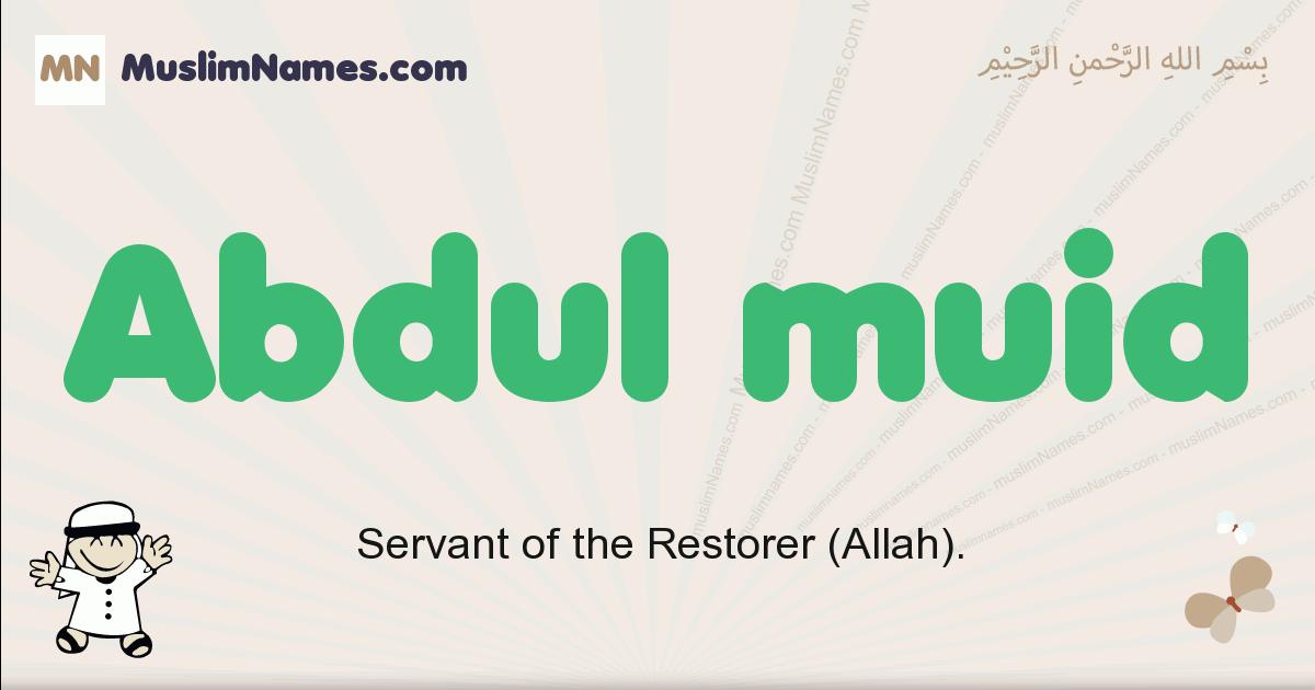 Abdul Muid muslim boys name and meaning, islamic boys name Abdul Muid