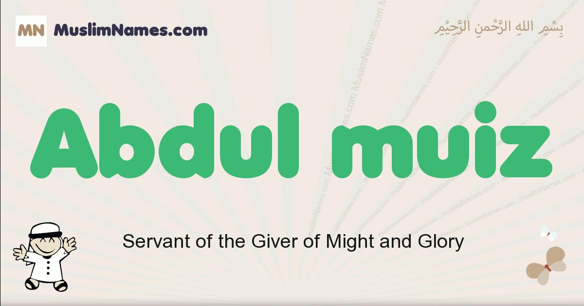 Abdul Muiz muslim boys name and meaning, islamic boys name Abdul Muiz
