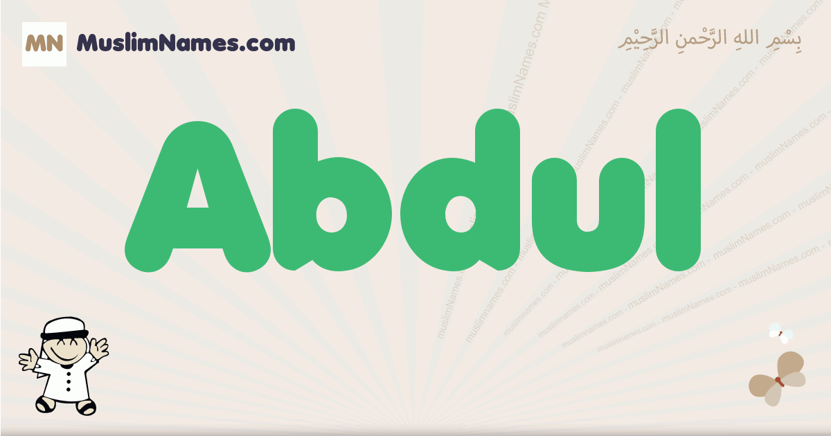 Abdul muslim boys name and meaning, islamic boys name Abdul