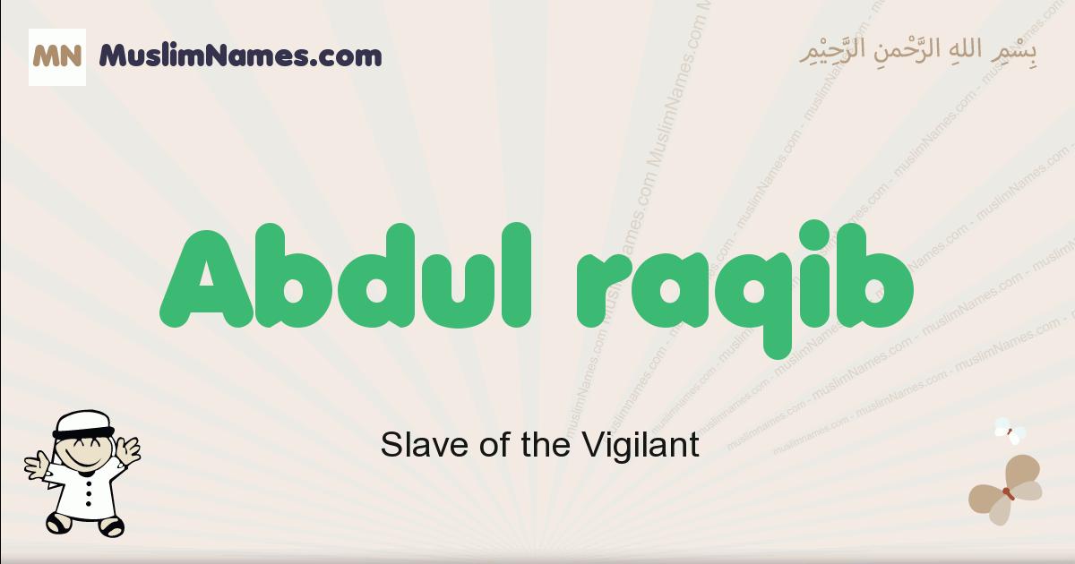 Abdul Raqib muslim boys name and meaning, islamic boys name Abdul Raqib