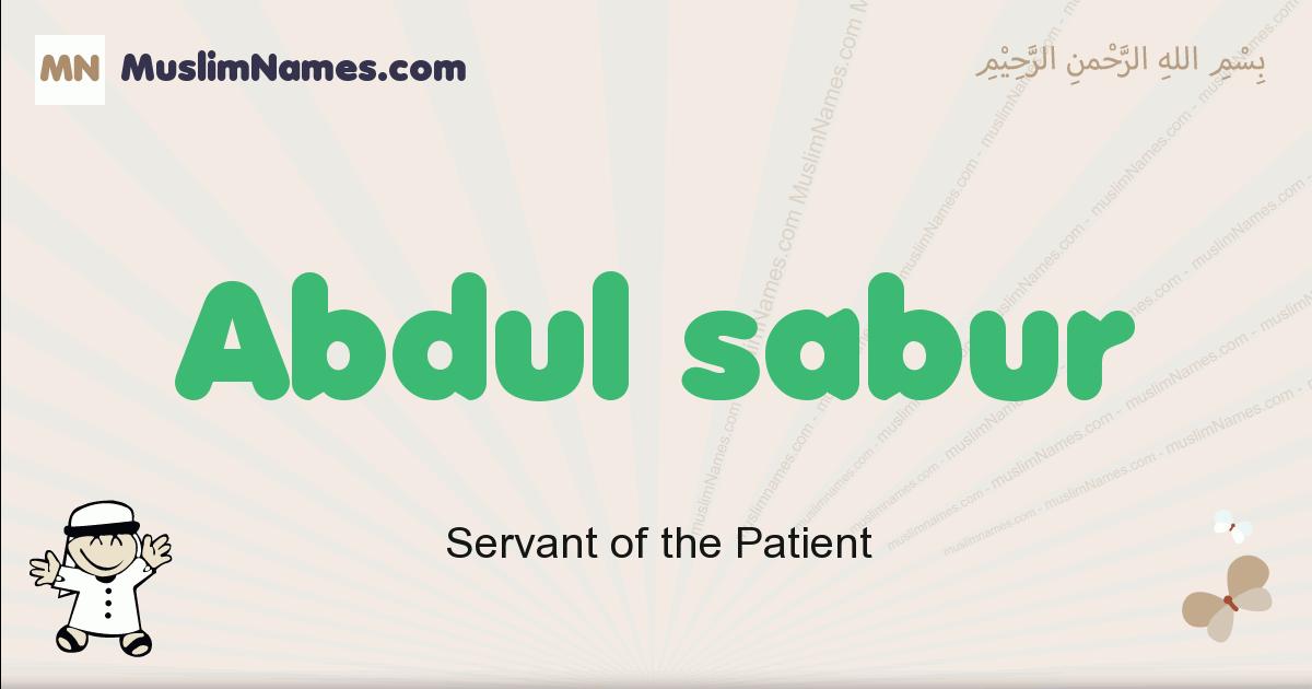 Abdul Sabur muslim boys name and meaning, islamic boys name Abdul Sabur