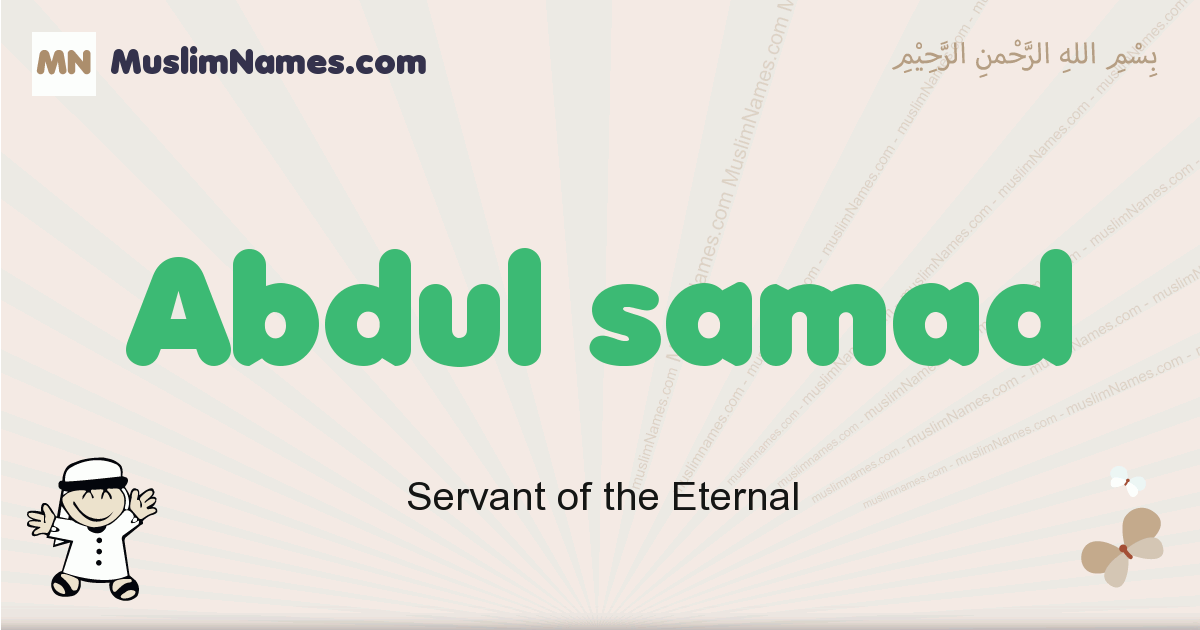 Abdul Samad muslim boys name and meaning, islamic boys name Abdul Samad
