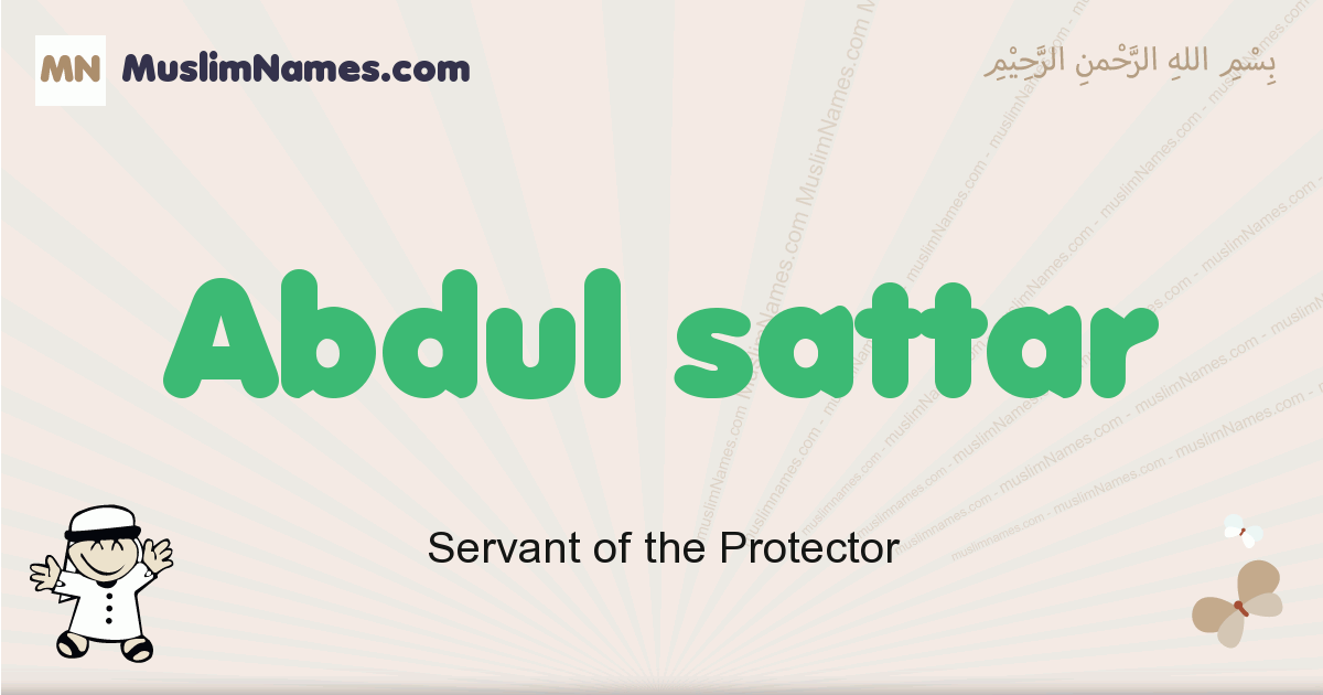 Abdul Sattar muslim boys name and meaning, islamic boys name Abdul Sattar
