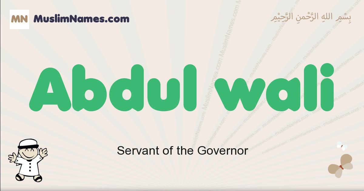 Abdul Wali muslim boys name and meaning, islamic boys name Abdul Wali