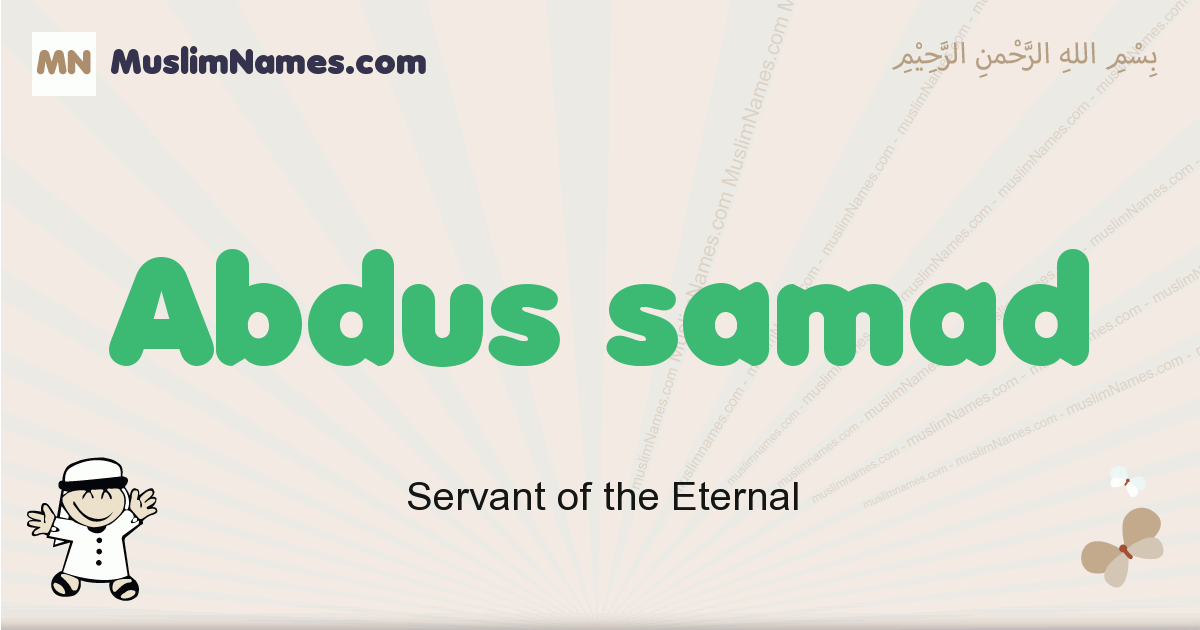 Abdus Samad muslim boys name and meaning, islamic boys name Abdus Samad