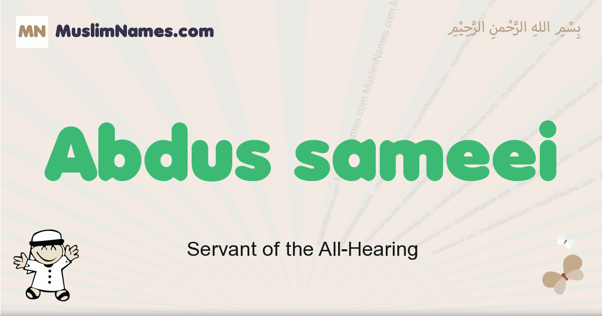 Abdus Sameei muslim boys name and meaning, islamic boys name Abdus Sameei