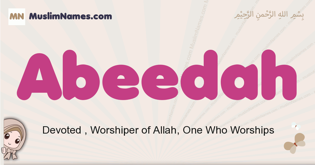 Abeedah muslim girls name and meaning, islamic girls name Abeedah