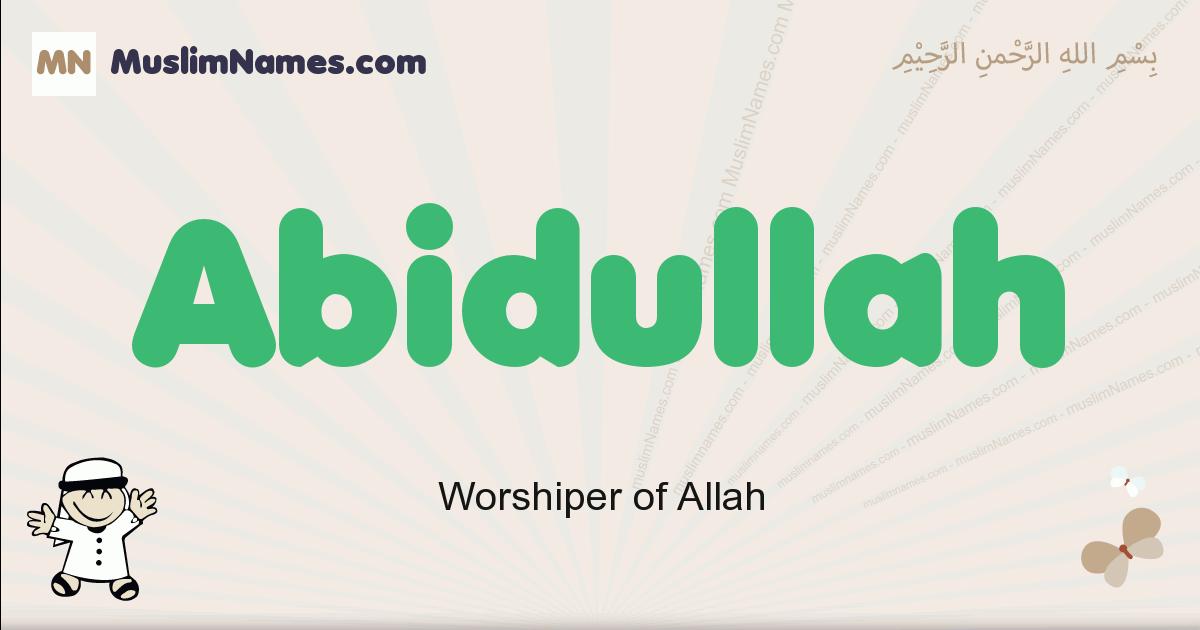 Abidullah muslim boys name and meaning, islamic boys name Abidullah