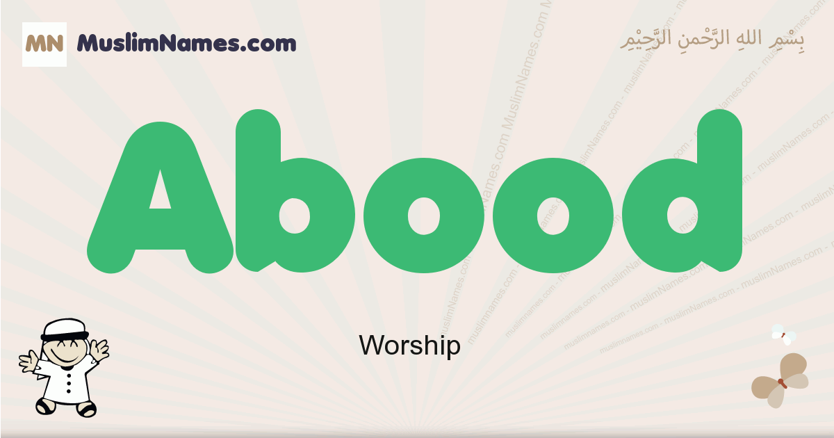 Abood muslim boys name and meaning, islamic boys name Abood