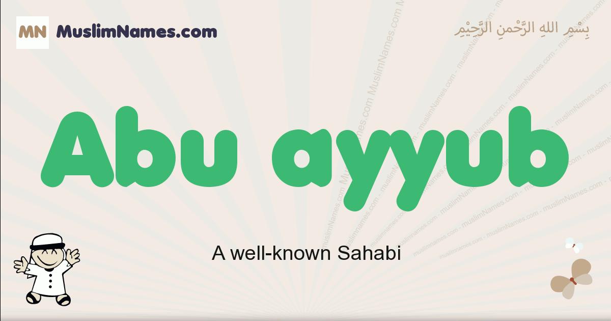 Abu Ayyub muslim boys name and meaning, islamic boys name Abu Ayyub