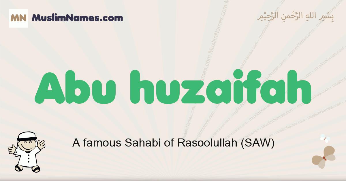 Abu Huzaifah muslim boys name and meaning, islamic boys name Abu Huzaifah