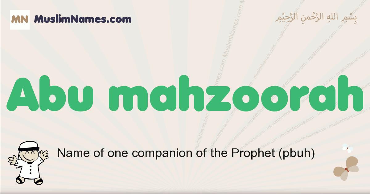 Abu Mahzoorah muslim boys name and meaning, islamic boys name Abu Mahzoorah