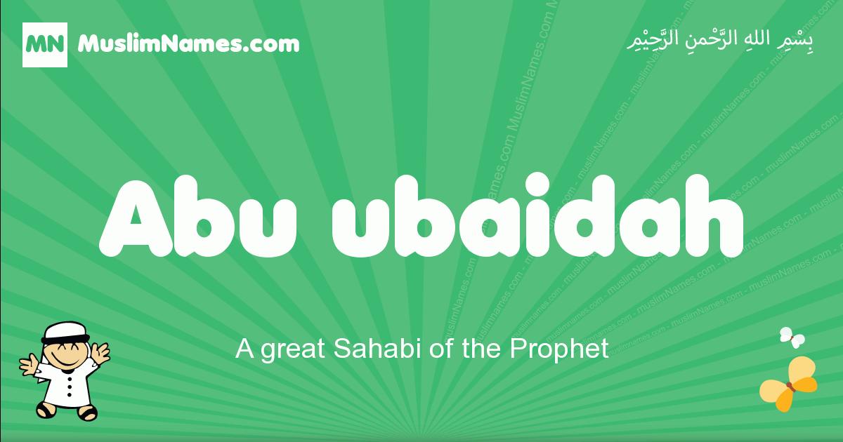 abu_ubaidah arabic boys name and meaning, quranic boys name abu_ubaidah