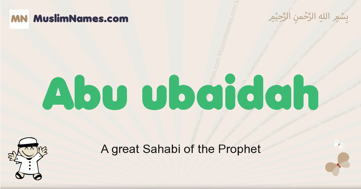 Abu Ubaidah muslim boys name and meaning, islamic boys name Abu Ubaidah