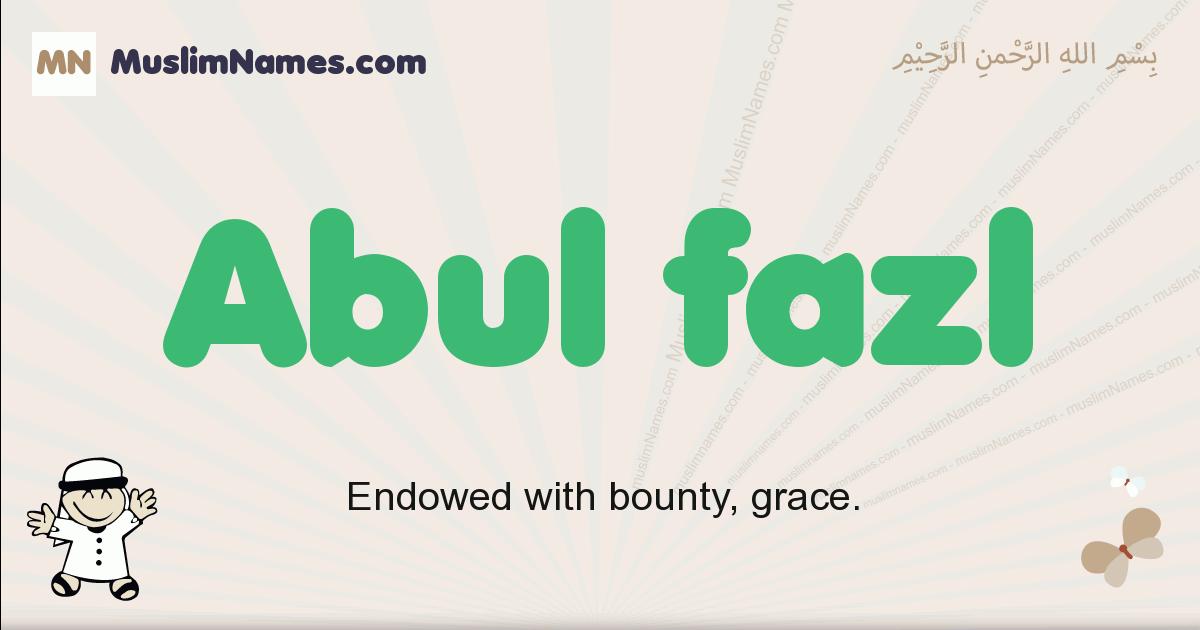 Abul Fazl muslim boys name and meaning, islamic boys name Abul Fazl