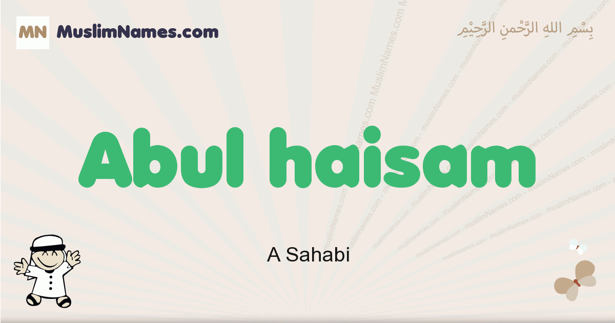 Abul Haisam muslim boys name and meaning, islamic boys name Abul Haisam