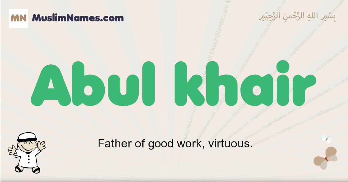 Abul Khair muslim boys name and meaning, islamic boys name Abul Khair