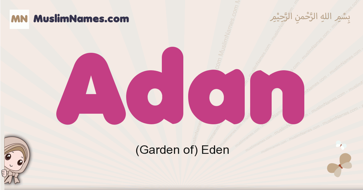 Adan muslim boys name and meaning, islamic boys name Adan