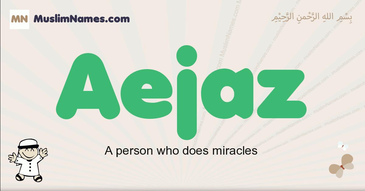 Aejaz muslim boys name and meaning, islamic boys name Aejaz