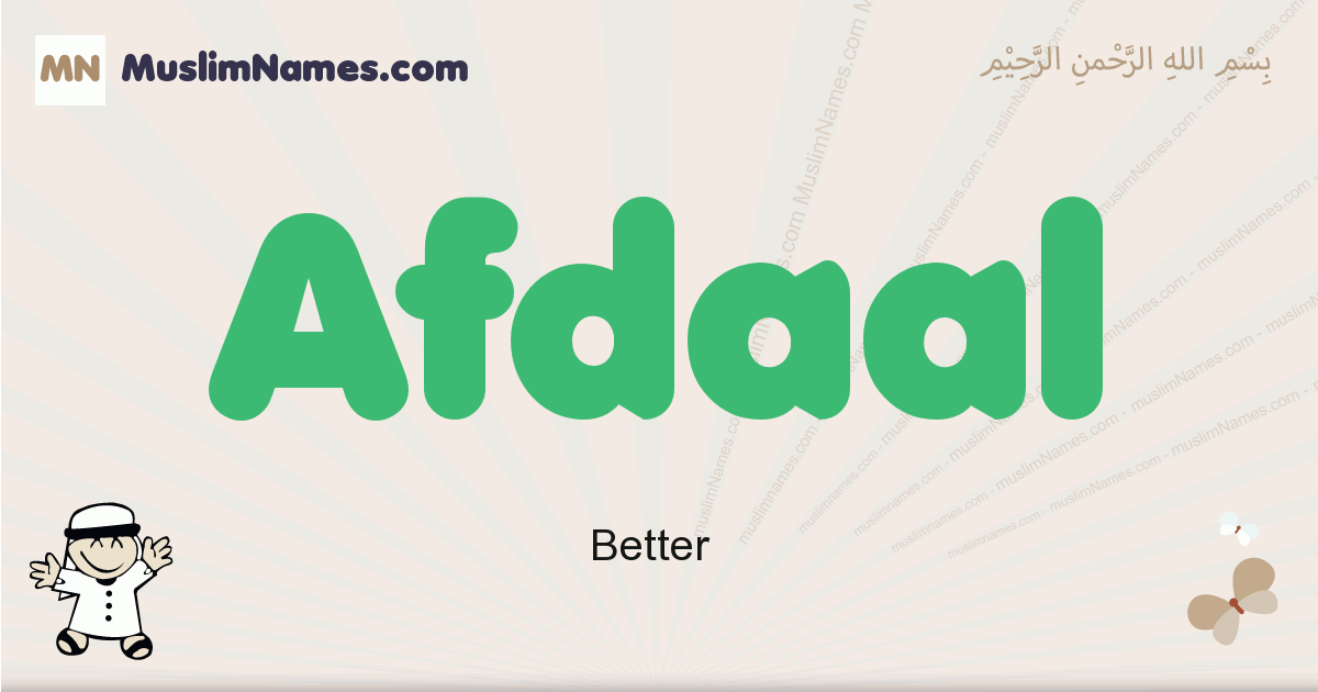 Afdaal muslim boys name and meaning, islamic boys name Afdaal