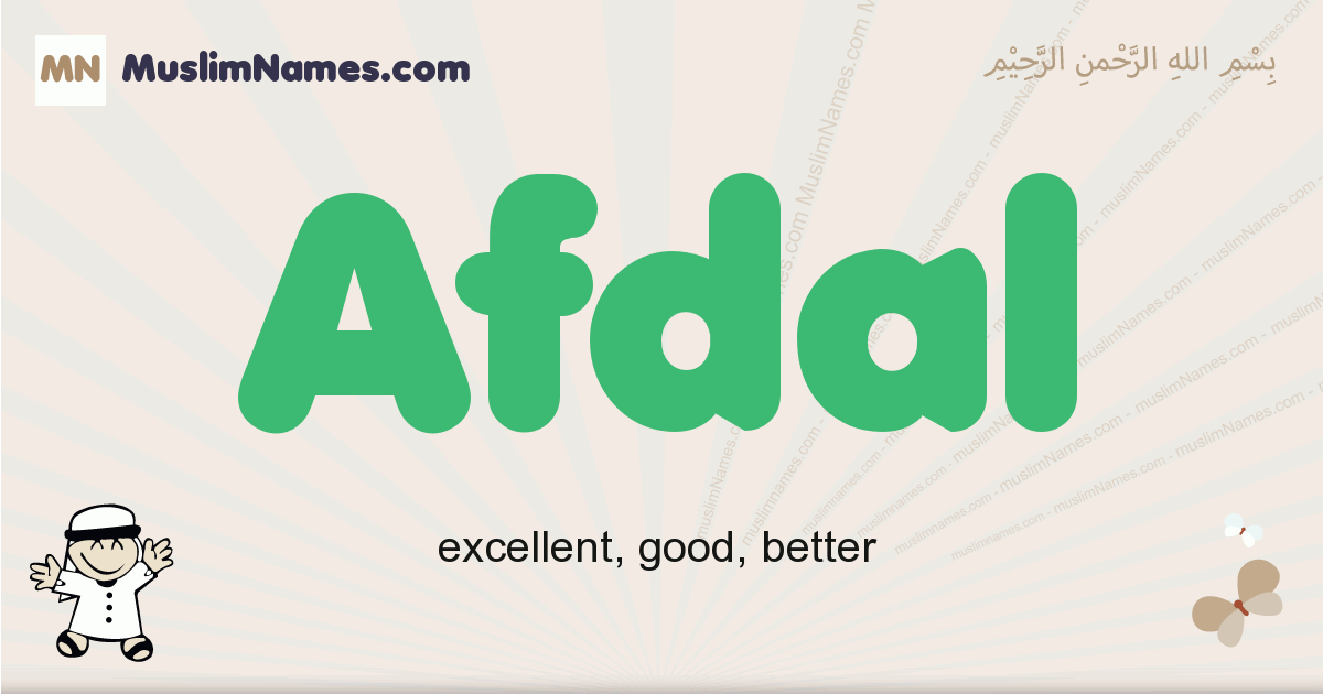 Afdal muslim boys name and meaning, islamic boys name Afdal