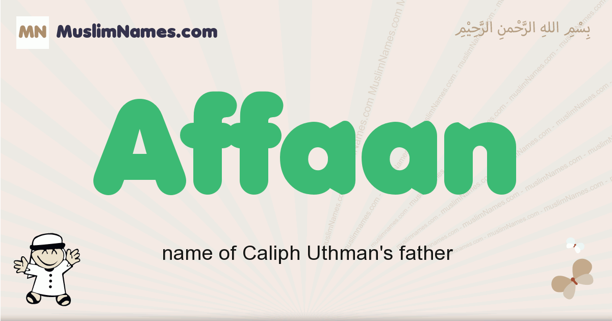Affaan muslim boys name and meaning, islamic boys name Affaan