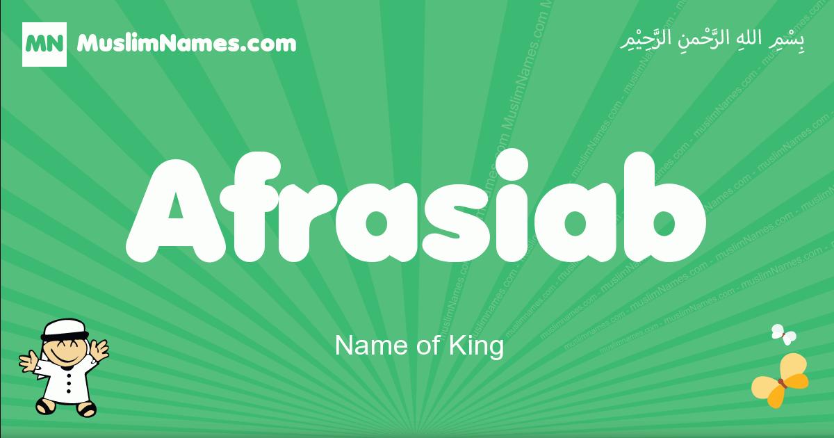 afrasiab arabic boys name and meaning, quranic boys name afrasiab