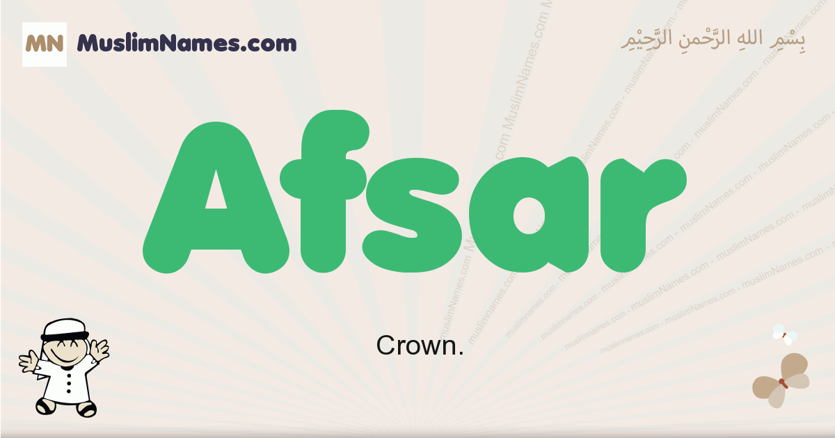 Afsar muslim boys name and meaning, islamic boys name Afsar